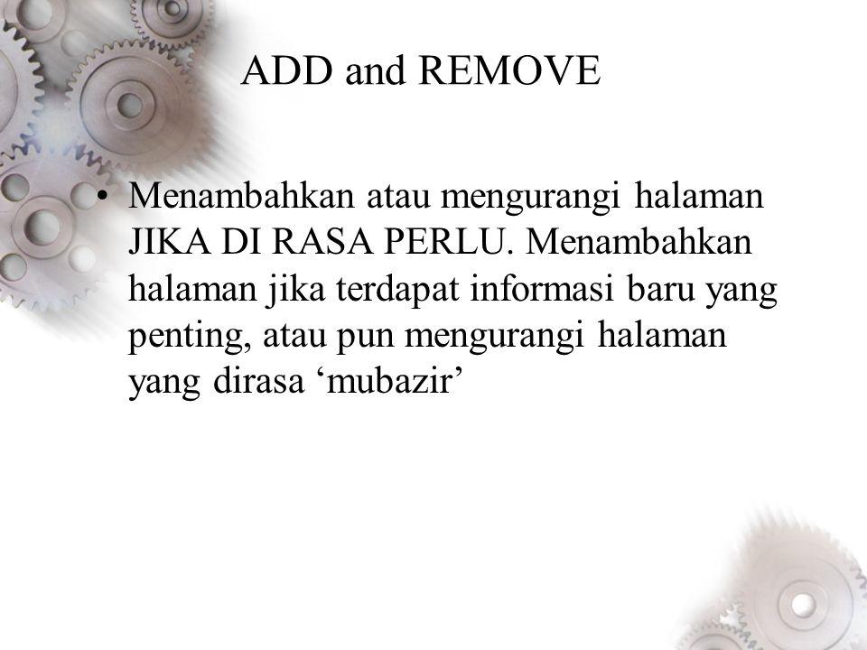 ADD and REMOVE •Menambahkan atau mengurangi halaman JIKA DI RASA PERLU.