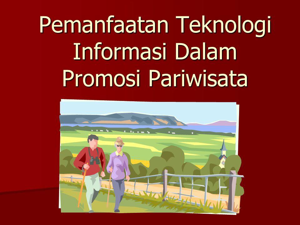 Outline • Kebutuhan sektor pariwisata akan dukungan teknologi informasi • Peta teknologi informasi yang tersedia • Memilih teknologi informasi yang sesuai