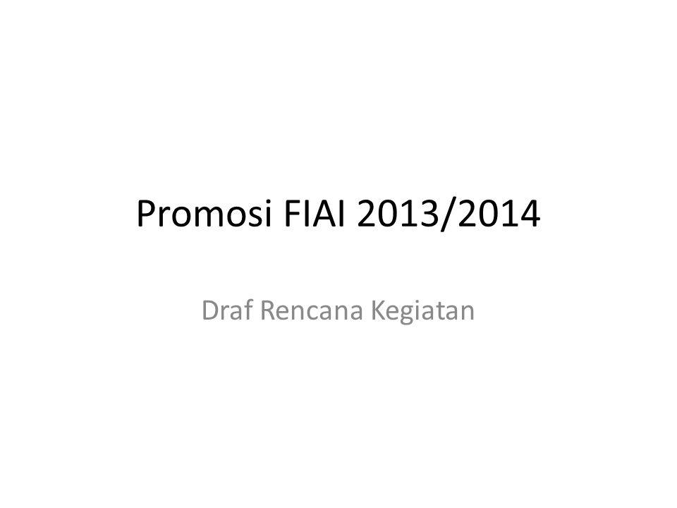 Promosi FIAI 2013/2014 Draf Rencana Kegiatan