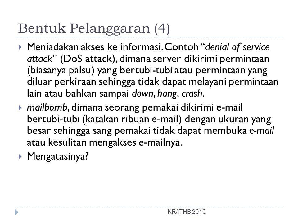 """Bentuk Pelanggaran (4) KR/ITHB 2010  Meniadakan akses ke informasi. Contoh """"denial of service attack"""" (DoS attack), dimana server dikirimi permintaan"""