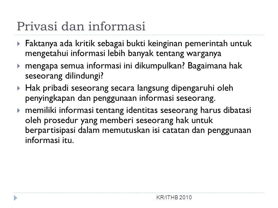 Privasi dan informasi KR/ITHB 2010  Faktanya ada kritik sebagai bukti keinginan pemerintah untuk mengetahui informasi lebih banyak tentang warganya 