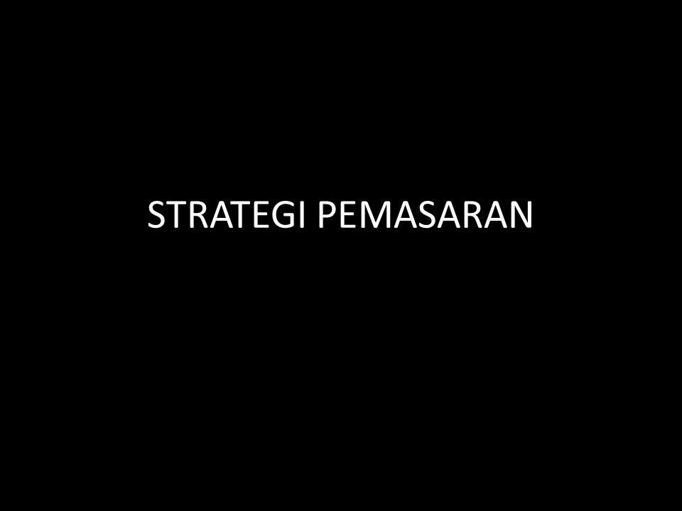 MENGAPA PERLU STRATEGI PEMASARAN? • Salah satu faktor penentu keberhasilan suatu perusahaan