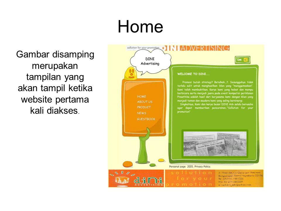 Home Gambar disamping merupakan tampilan yang akan tampil ketika website pertama kali diakses.