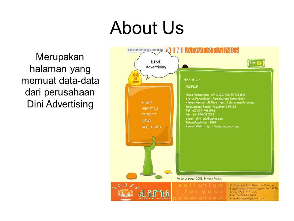 About Us Merupakan halaman yang memuat data-data dari perusahaan Dini Advertising