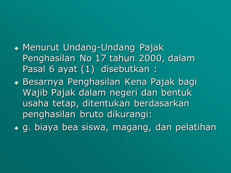  Menurut Undang-Undang Pajak Penghasilan No 17 tahun 2000, dalam Pasal 6 ayat (1) disebutkan :  Besarnya Penghasilan Kena Pajak bagi Wajib Pajak dal