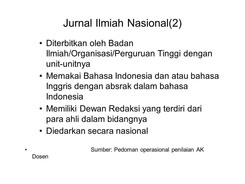 •Diterbitkan oleh Badan Ilmiah/Organisasi/Perguruan Tinggi dengan unit-unitnya •Memakai Bahasa Indonesia dan atau bahasa Inggris dengan absrak dalam b