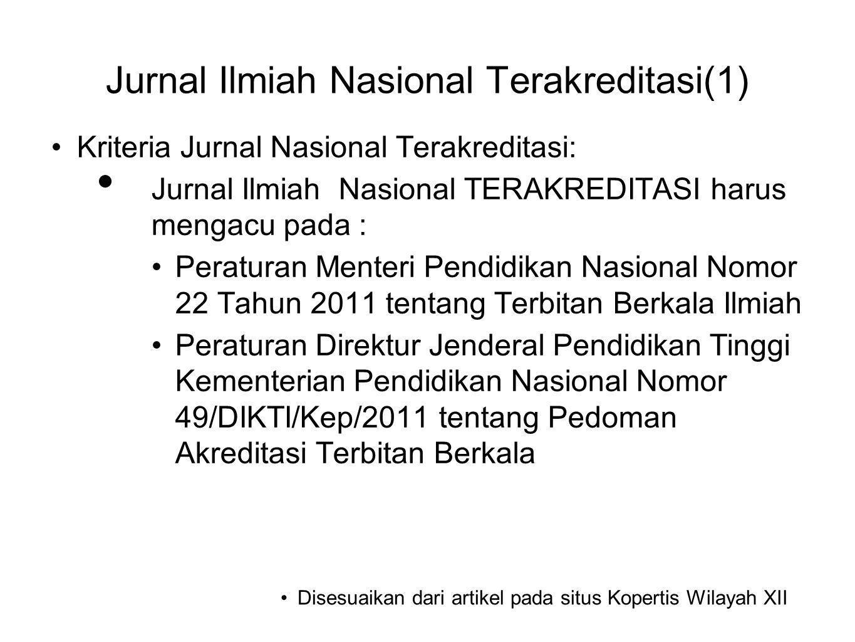 Jurnal Ilmiah Nasional Terakreditasi(1) •Kriteria Jurnal Nasional Terakreditasi: • Jurnal Ilmiah Nasional TERAKREDITASI harus mengacu pada : •Peratura