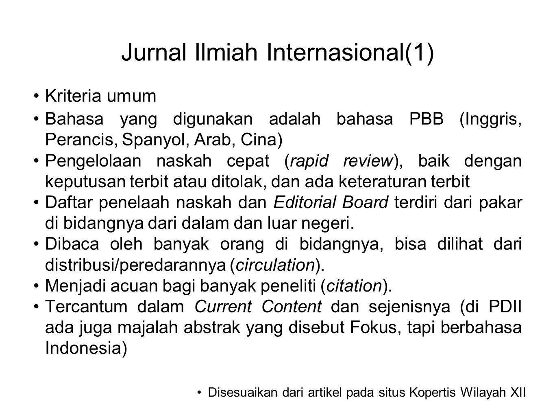Jurnal Ilmiah Internasional(1) •Kriteria umum •Bahasa yang digunakan adalah bahasa PBB (Inggris, Perancis, Spanyol, Arab, Cina) •Pengelolaan naskah ce