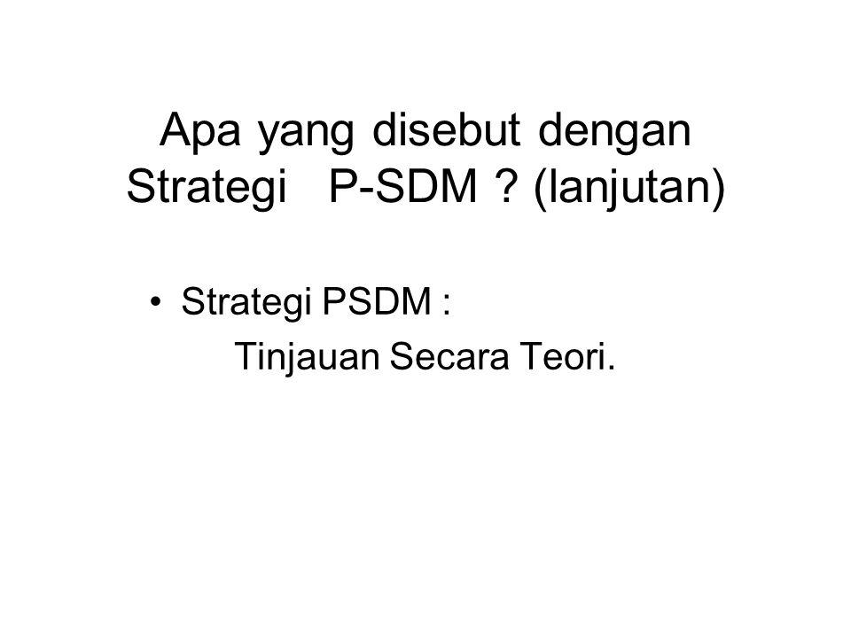 Apa yang disebut dengan Strategi P-SDM ? Figure 2.1 Pandangan Tradisional & Strategis thd P-SDM (a) Personalia-Pandangan Tradisional Organisasi Person