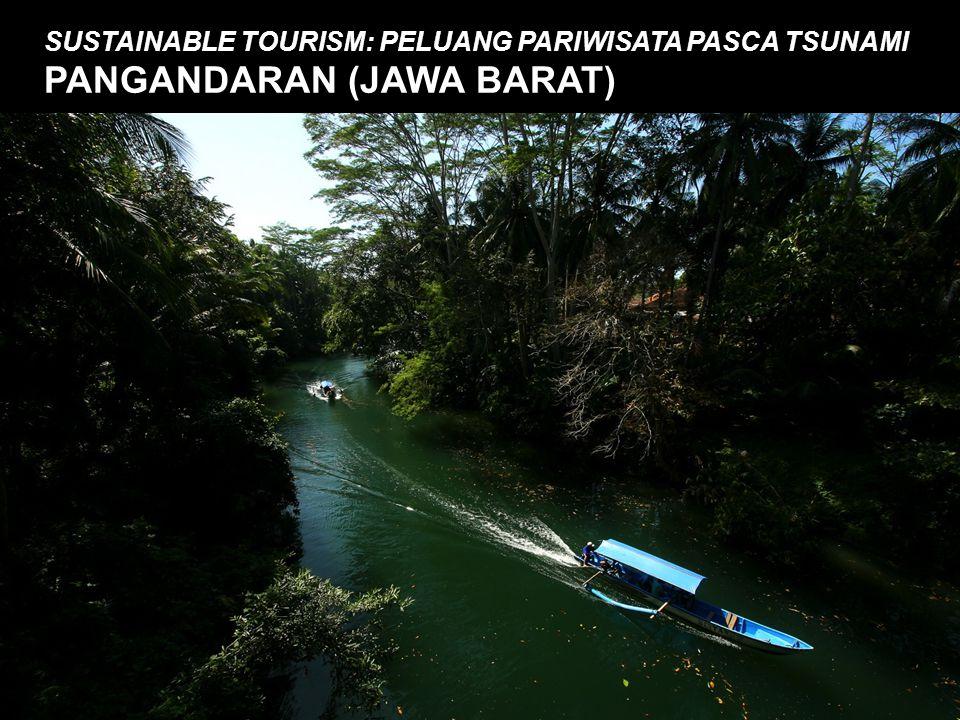 #5 Cerita Sukses Pengembangan Destinasi Wisata SUSTAINABLE TOURISM: PELUANG PARIWISATA PASCA TSUNAMI PANGANDARAN (JAWA BARAT)