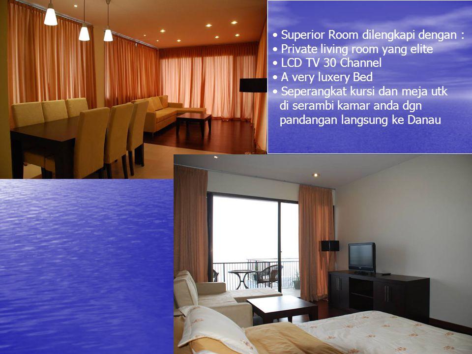 • Superior Room dilengkapi dengan : • Private living room yang elite • LCD TV 30 Channel • A very luxery Bed • Seperangkat kursi dan meja utk di seram
