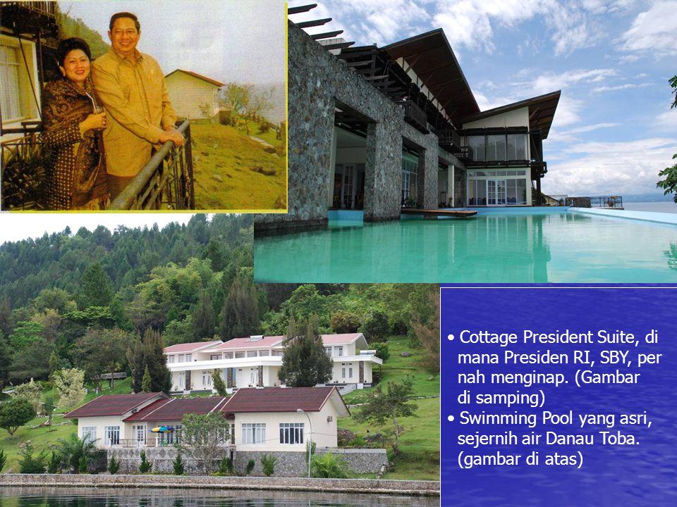 • Cottage President Suite, di mana Presiden RI, SBY, per nah menginap. (Gambar di samping) • Swimming Pool yang asri, sejernih air Danau Toba. (gambar