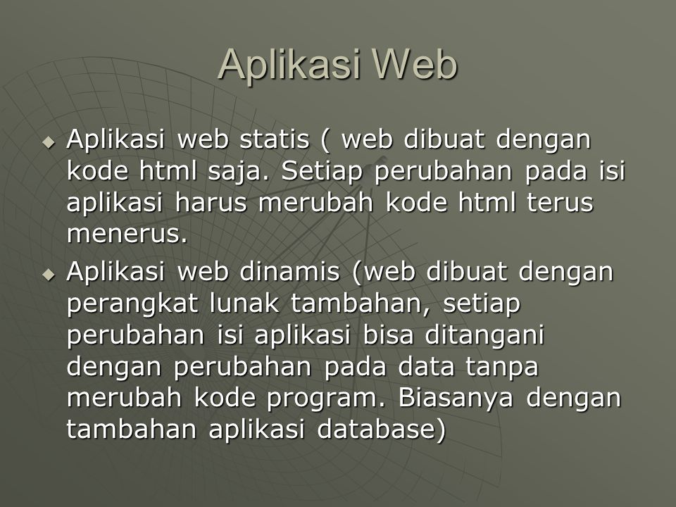 Aplikasi Web  Aplikasi web statis ( web dibuat dengan kode html saja.