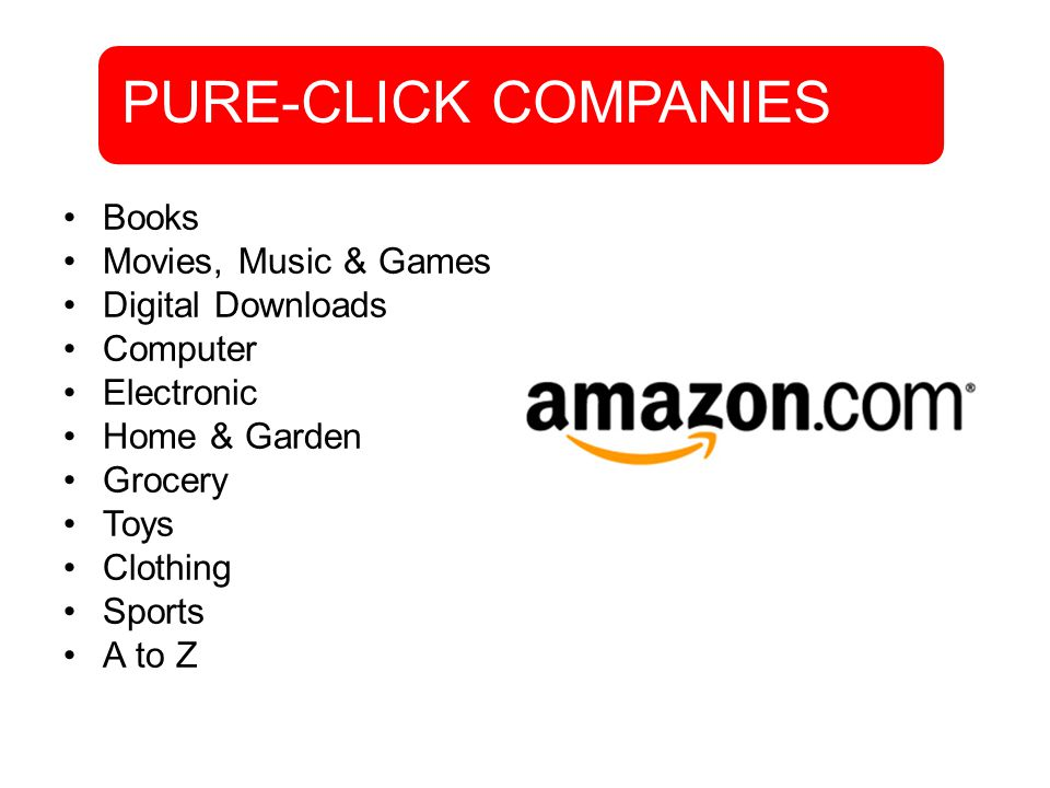 •Books •Movies, Music & Games •Digital Downloads •Computer •Electronic •Home & Garden •Grocery •Toys •Clothing •Sports •A to Z PURE-CLICK COMPANIES