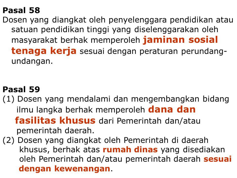 Dosen - Tenaga Pengajar13 Pasal 58 Dosen yang diangkat oleh penyelenggara pendidikan atau satuan pendidikan tinggi yang diselenggarakan oleh masyaraka