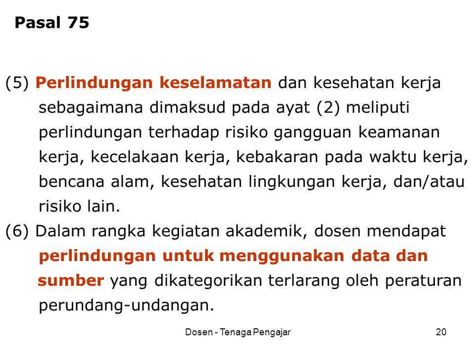 Dosen - Tenaga Pengajar20 (5) Perlindungan keselamatan dan kesehatan kerja sebagaimana dimaksud pada ayat (2) meliputi perlindungan terhadap risiko ga