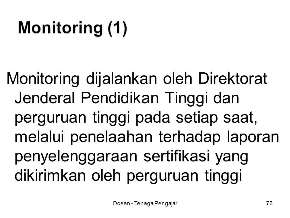 Dosen - Tenaga Pengajar76 Monitoring dijalankan oleh Direktorat Jenderal Pendidikan Tinggi dan perguruan tinggi pada setiap saat, melalui penelaahan t