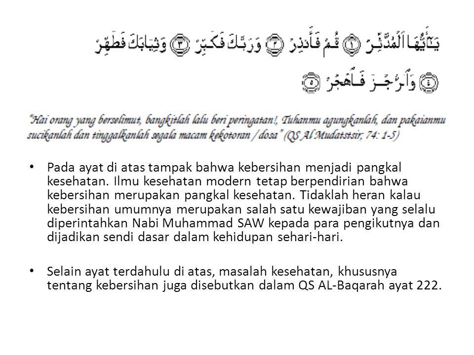 • Pada ayat di atas tampak bahwa kebersihan menjadi pangkal kesehatan.