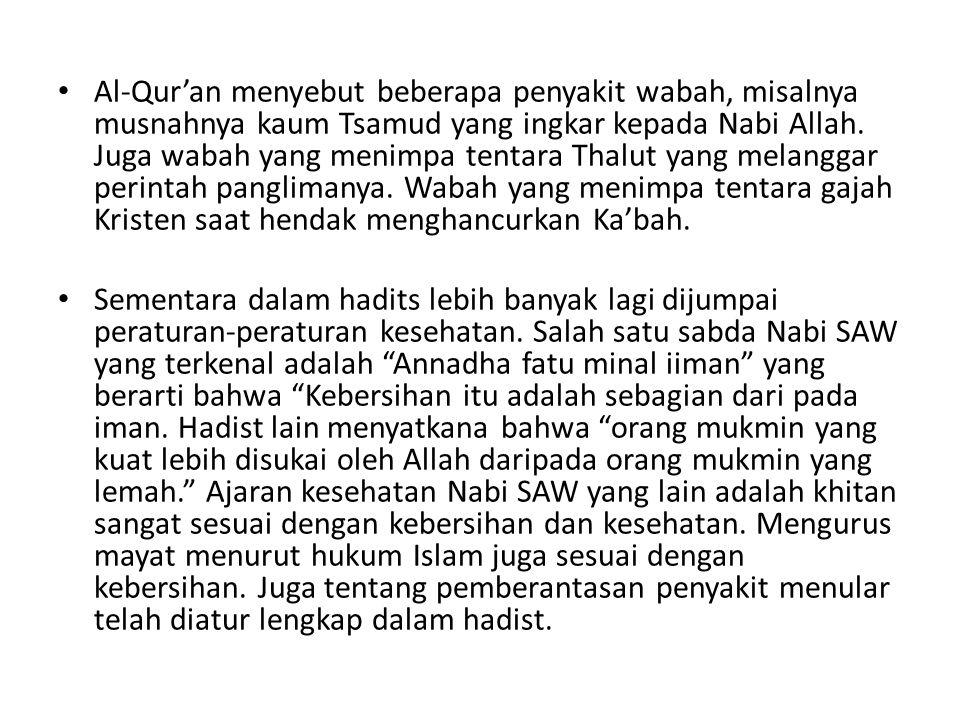 • Al-Qur'an menyebut beberapa penyakit wabah, misalnya musnahnya kaum Tsamud yang ingkar kepada Nabi Allah.