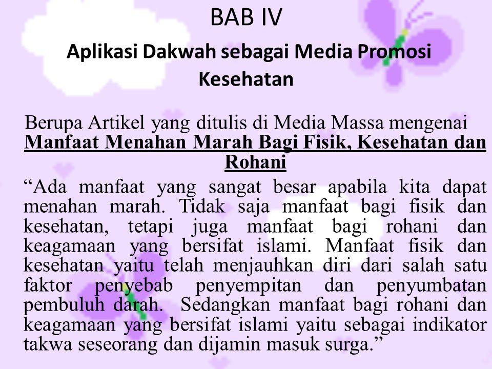 BAB IV Aplikasi Dakwah sebagai Media Promosi Kesehatan Berupa Artikel yang ditulis di Media Massa mengenai Manfaat Menahan Marah Bagi Fisik, Kesehatan