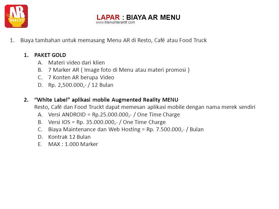 LAPAR : BIAYA AR MENU 1.Biaya tambahan untuk memasang Menu AR di Resto, Café atau Food Truck 1.PAKET GOLD A.Materi video dari klien B.7 Marker AR ( Im