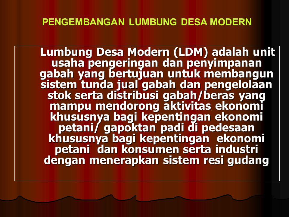 Lumbung Desa Modern (LDM) adalah unit usaha pengeringan dan penyimpanan gabah yang bertujuan untuk membangun sistem tunda jual gabah dan pengelolaan s