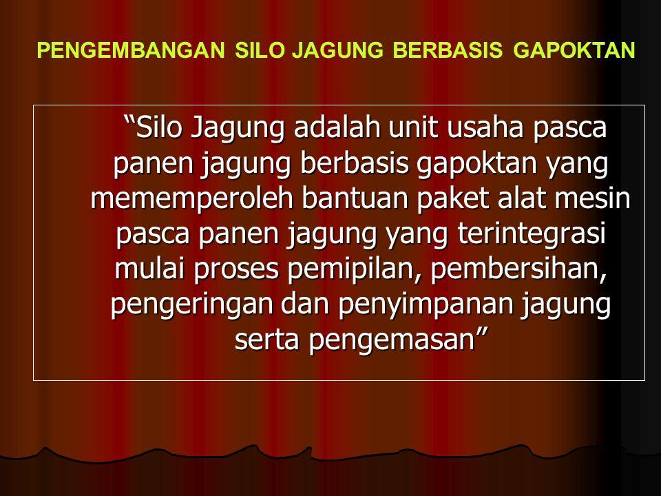 """""""Silo Jagung adalah unit usaha pasca panen jagung berbasis gapoktan yang mememperoleh bantuan paket alat mesin pasca panen jagung yang terintegrasi mu"""