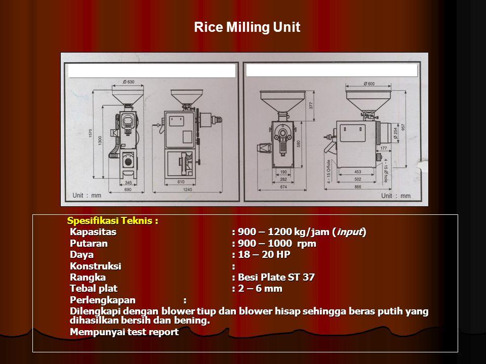 Spesifikasi Teknis : Spesifikasi Teknis : Kapasitas: 900 – 1200 kg/jam (input) Kapasitas: 900 – 1200 kg/jam (input) Putaran: 900 – 1000 rpm Putaran: 9