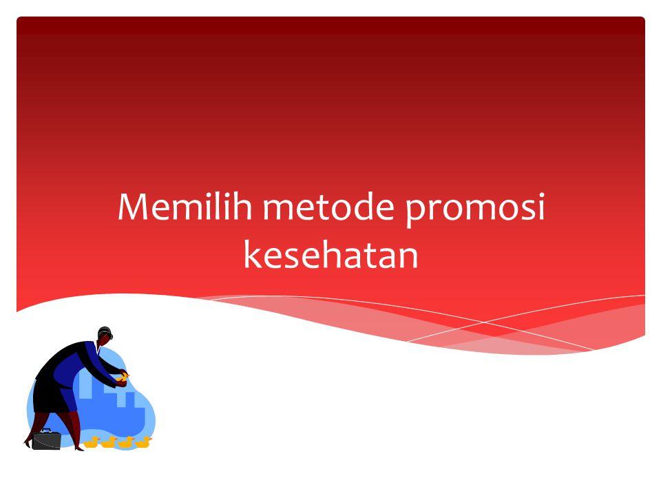 Memilih metode promosi kesehatan