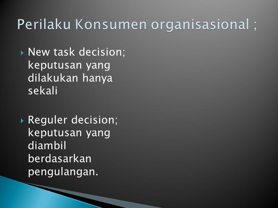  New task decision; keputusan yang dilakukan hanya sekali  Reguler decision; keputusan yang diambil berdasarkan pengulangan.