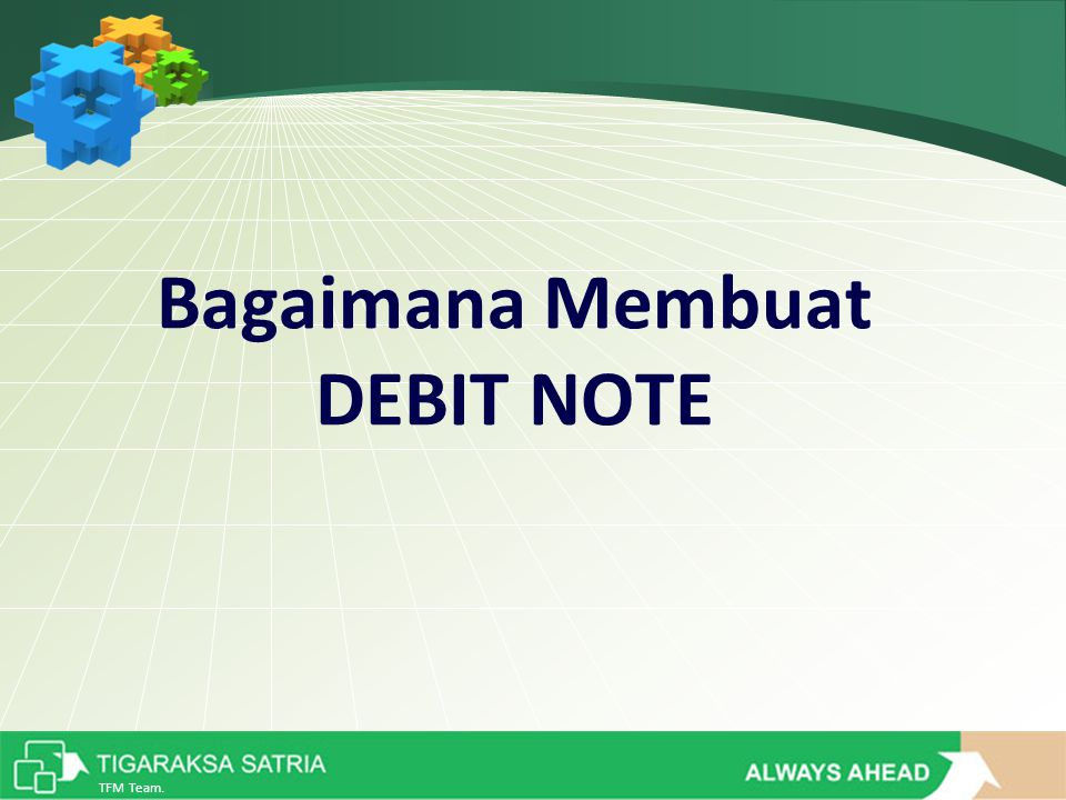 TFM Team. Bagaimana Membuat DEBIT NOTE