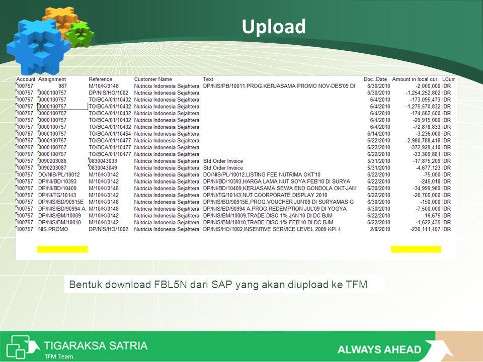 TFM Team. Upload Bentuk download FBL5N dari SAP yang akan diupload ke TFM