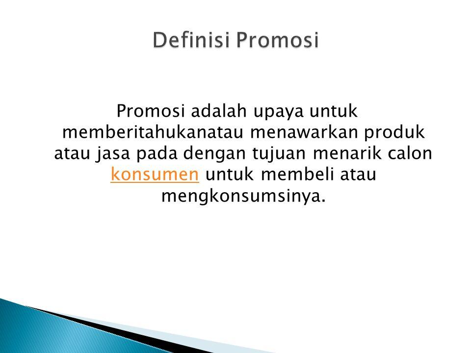Promosi adalah upaya untuk memberitahukanatau menawarkan produk atau jasa pada dengan tujuan menarik calon konsumen untuk membeli atau mengkonsumsinya