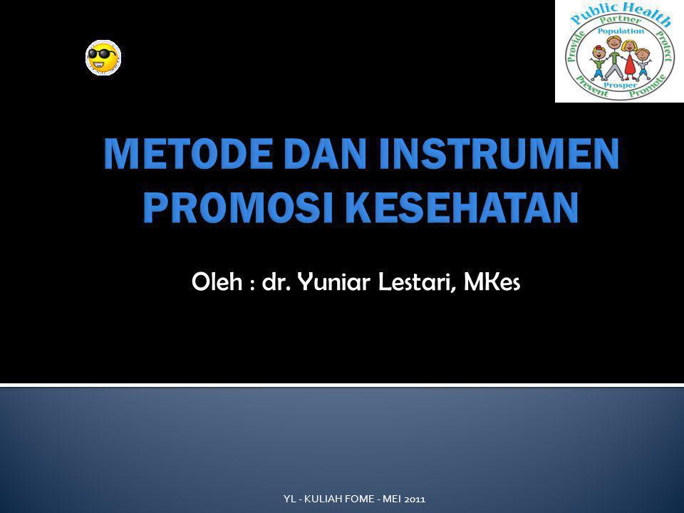 Oleh : dr. Yuniar Lestari, MKes YL - KULIAH FOME - MEI 2011