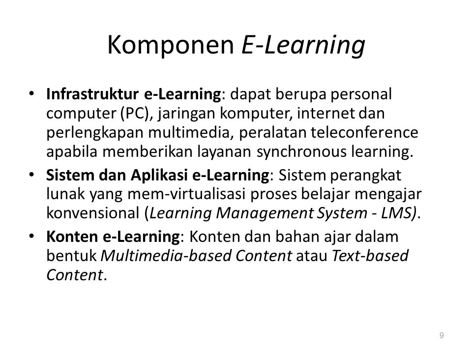 E-learning Secara umum aplikasi di internet terbagi menjadi 2 jenis : 1.Synchronous System Aplikasi yang berjalan secara waktu nyata ; dimana seluruh pemakai (Guru dan siswa ) dalam kelas dan waktu yang sama meskipun secara tempat berbeda contohnya: chatting, Video Conference, dsb.