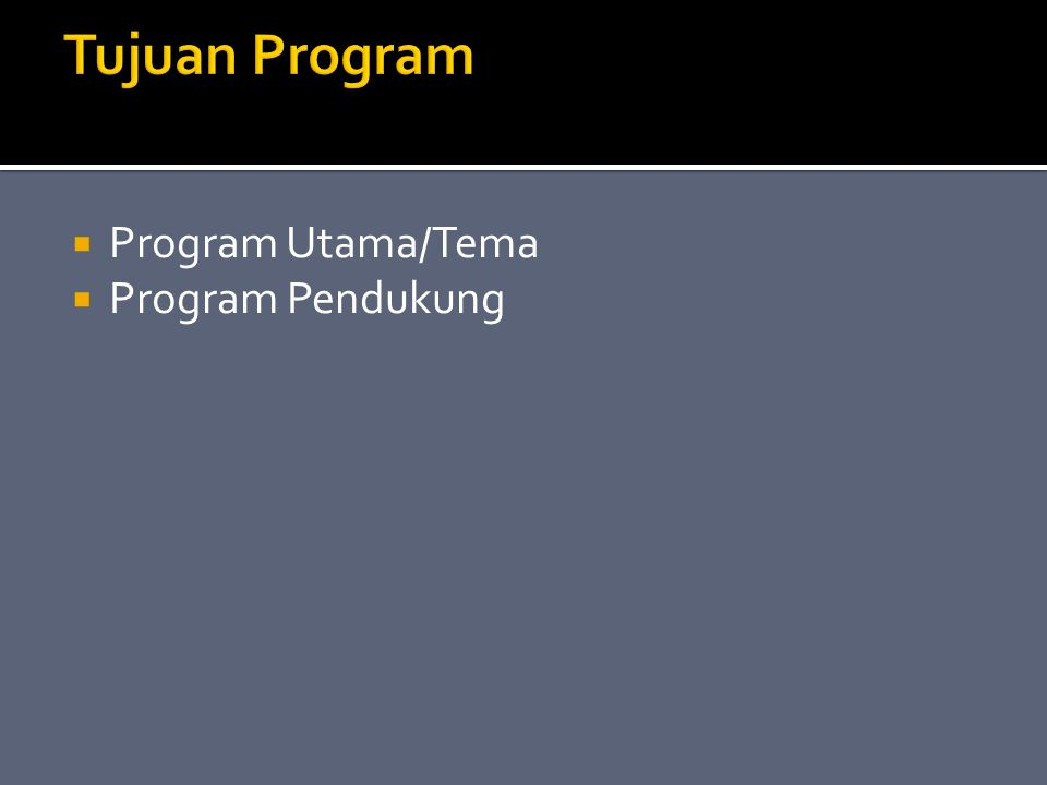  Program Utama/Tema  Program Pendukung