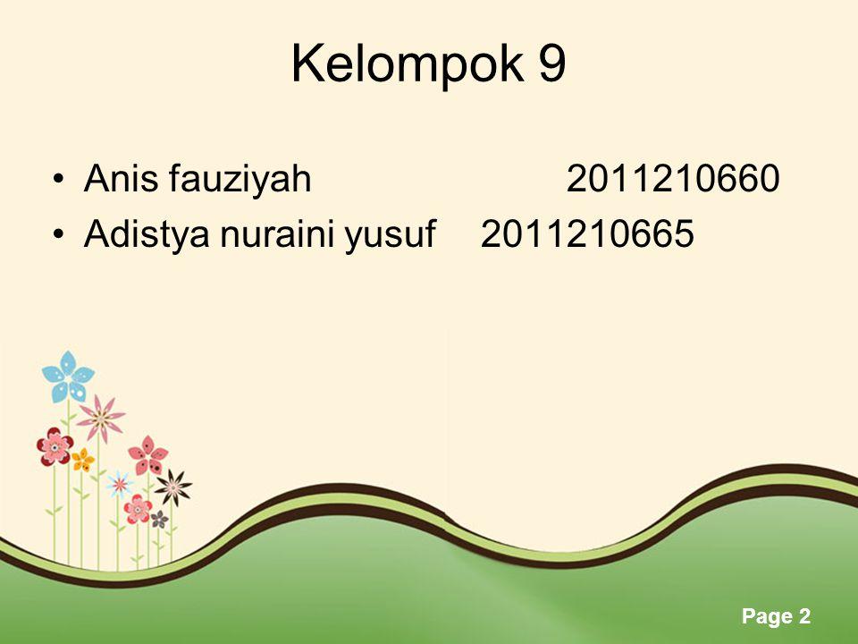 Page 2 Kelompok 9 •Anis fauziyah 2011210660 •Adistya nuraini yusuf 2011210665