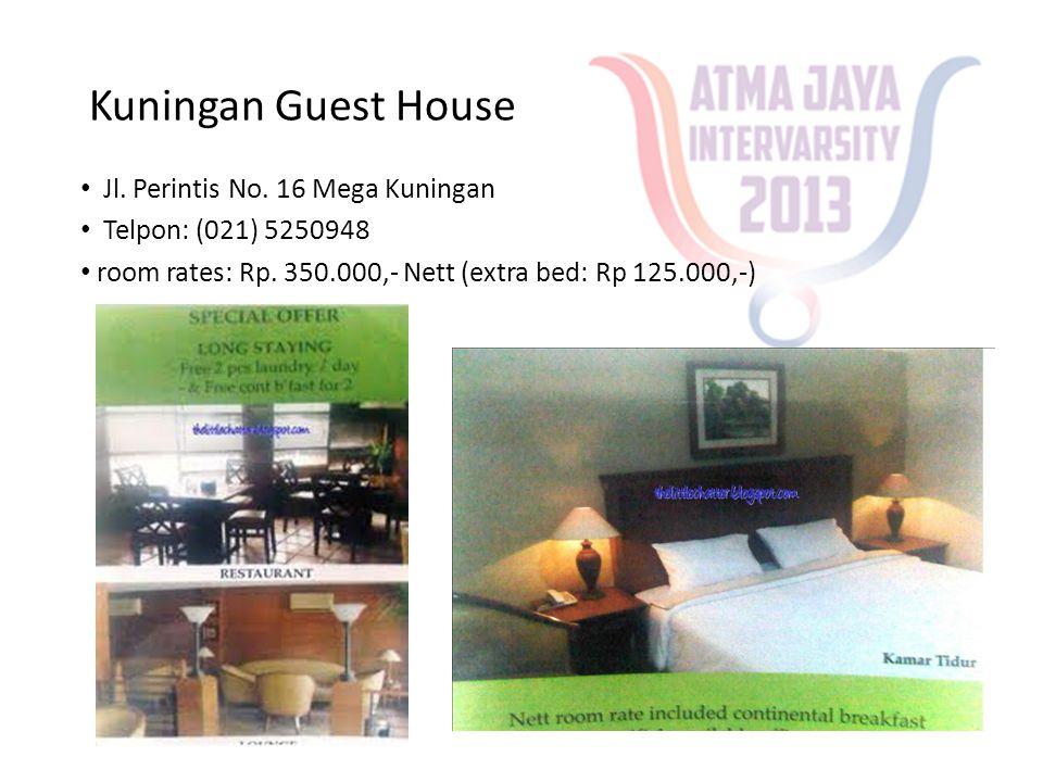 Kuningan Guest House • Jl. Perintis No. 16 Mega Kuningan • Telpon: (021) 5250948 • room rates: Rp. 350.000,- Nett (extra bed: Rp 125.000,-)