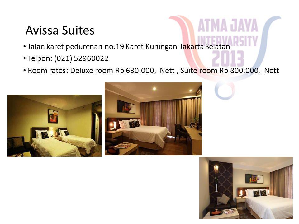 Avissa Suites • Jalan karet pedurenan no.19 Karet Kuningan-Jakarta Selatan • Telpon: (021) 52960022 • Room rates: Deluxe room Rp 630.000,- Nett, Suite room Rp 800.000,- Nett