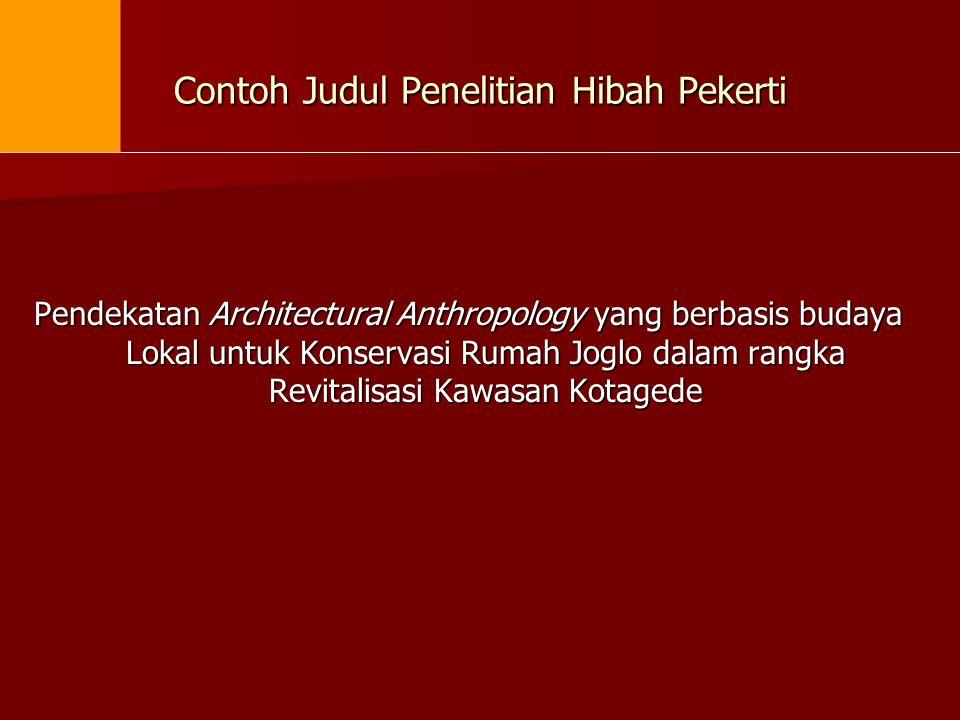 Contoh Judul Penelitian Hibah Pekerti Pendekatan Architectural Anthropology yang berbasis budaya Lokal untuk Konservasi Rumah Joglo dalam rangka Revit