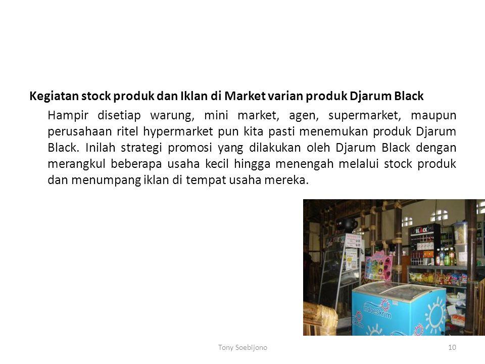 Kegiatan stock produk dan Iklan di Market varian produk Djarum Black Hampir disetiap warung, mini market, agen, supermarket, maupun perusahaan ritel h