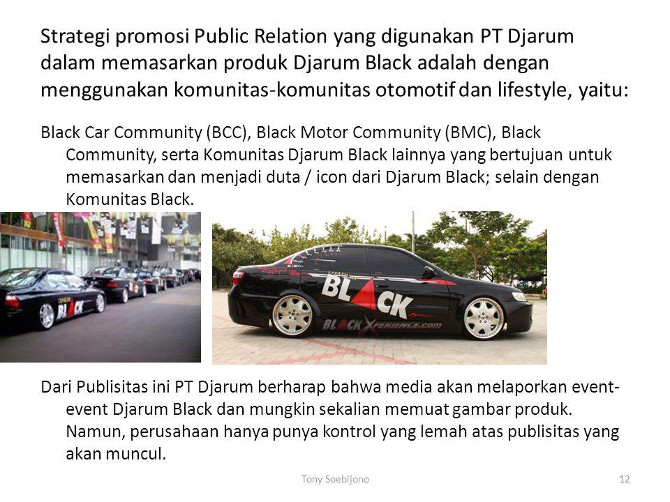 Strategi promosi Public Relation yang digunakan PT Djarum dalam memasarkan produk Djarum Black adalah dengan menggunakan komunitas-komunitas otomotif