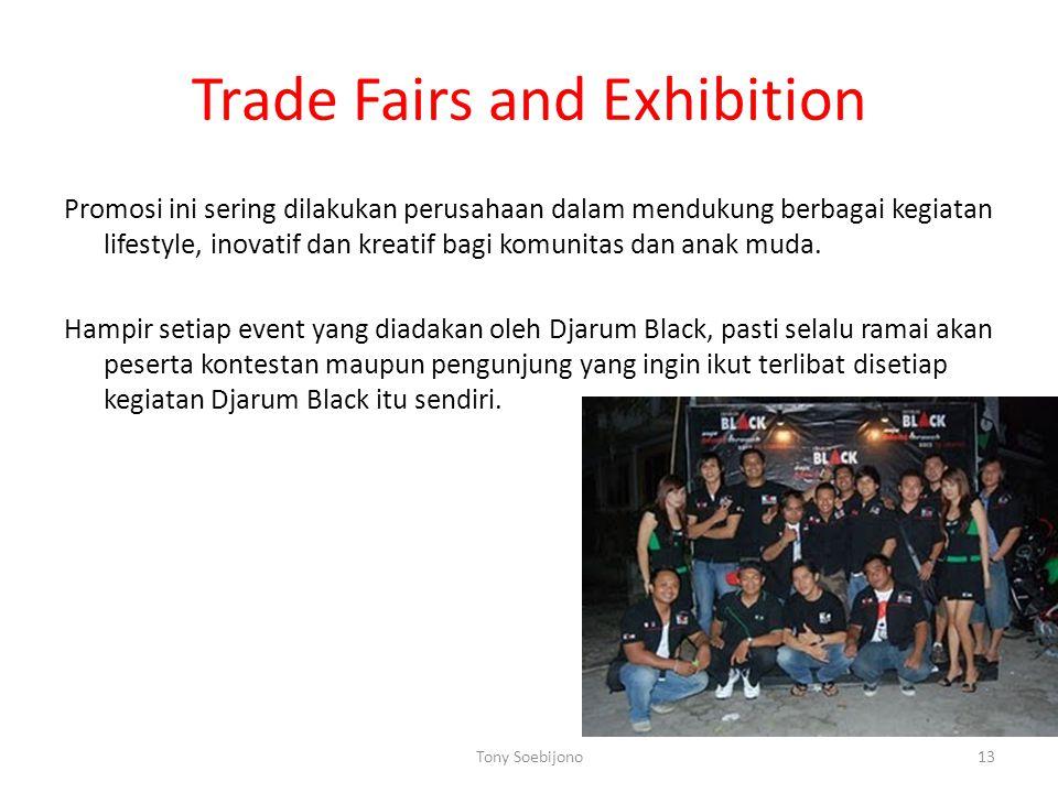 Trade Fairs and Exhibition Promosi ini sering dilakukan perusahaan dalam mendukung berbagai kegiatan lifestyle, inovatif dan kreatif bagi komunitas da