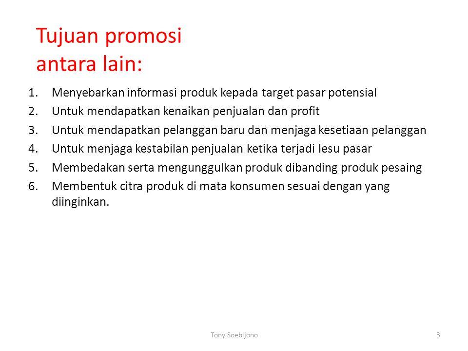 Tujuan promosi antara lain: 1.Menyebarkan informasi produk kepada target pasar potensial 2.Untuk mendapatkan kenaikan penjualan dan profit 3.Untuk men