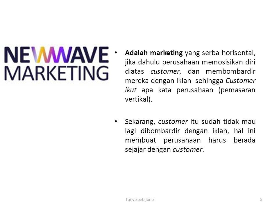 • Adalah marketing yang serba horisontal, jika dahulu perusahaan memosisikan diri diatas customer, dan membombardir mereka dengan iklan sehingga Custo
