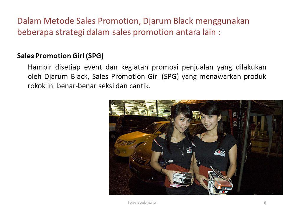 Dalam Metode Sales Promotion, Djarum Black menggunakan beberapa strategi dalam sales promotion antara lain : Sales Promotion Girl (SPG) Hampir disetia