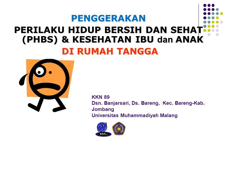 KKN 89 Dsn. Banjarsari, Ds. Bareng, Kec. Bareng-Kab. Jombang Universitas Muhammadiyah MalangPENGGERAKAN PERILAKU HIDUP BERSIH DAN SEHAT (PHBS) & KESEH