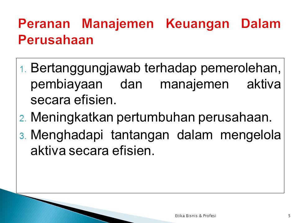 Fungsi Manajemen Keuangan 1.Penggunaan dana. 2. Mendapatkan dana.