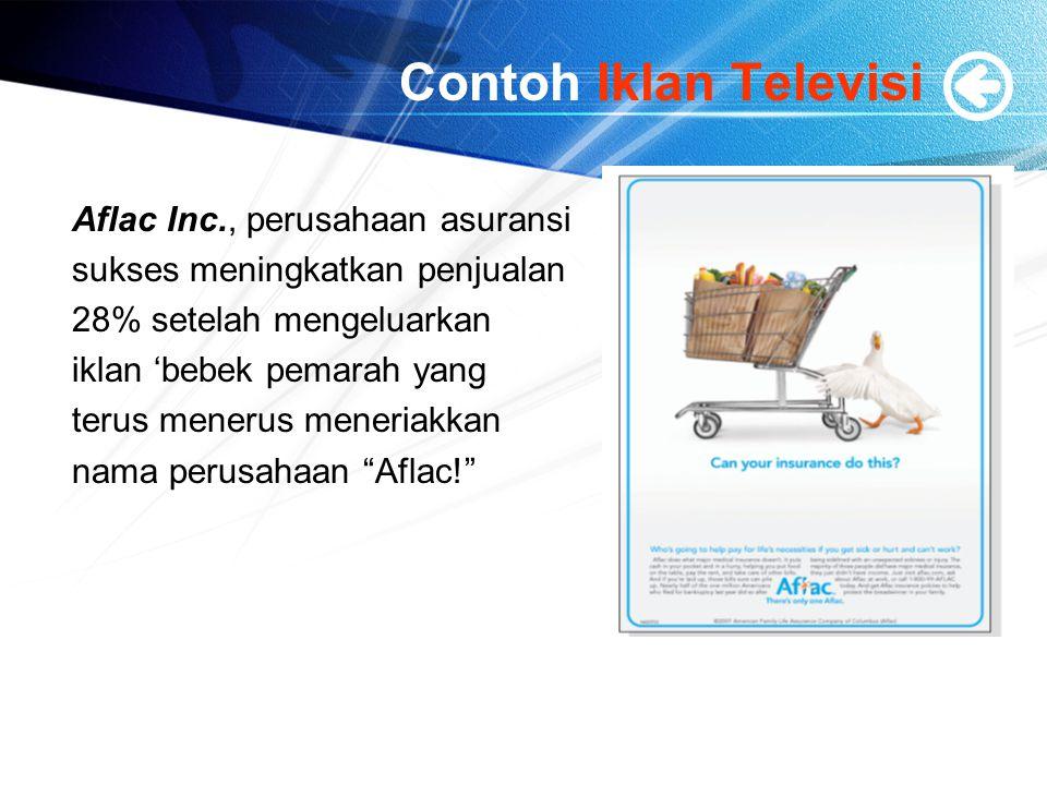 Contoh Iklan Televisi Aflac Inc., perusahaan asuransi sukses meningkatkan penjualan 28% setelah mengeluarkan iklan 'bebek pemarah yang terus menerus m