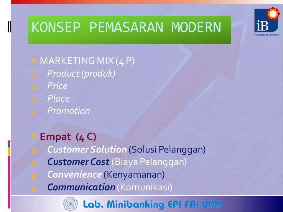 KONSEP PEMASARAN MODERN  MARKETING MIX (4 P) 1. Product (produk) 2. Price 3. Place 4. Promotion  Empat (4 C) 1. Customer Solution (Solusi Pelanggan)
